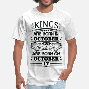 17 Real Kings Are Born On October 17 - Men's T-Shirt