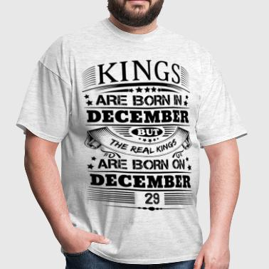 Real Kings Are Born On December 29 - Men's T-Shirt