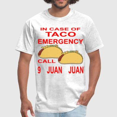 In Case Of Taco Emergency Call 9 Juan Juan  © - Men's T-Shirt