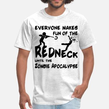Apocalypse Everyone Makes Fun Of The Redneck Until The Zombie - Men's T-Shirt