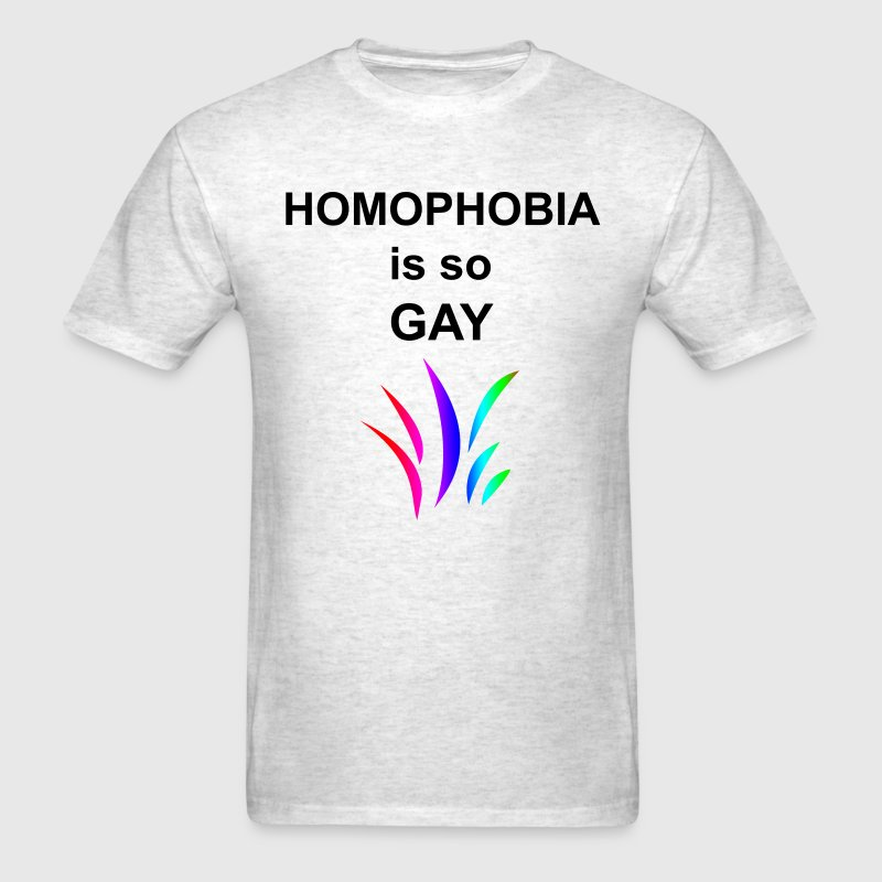 Homophobia is so Gay - Men's T-Shirt