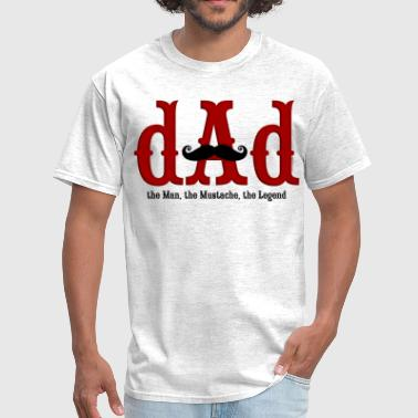 Dad The Man The Mustache The Legend Mustache Dad - Men's T-Shirt