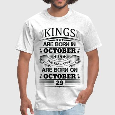 Real Kings Are Born On October 29 - Men's T-Shirt