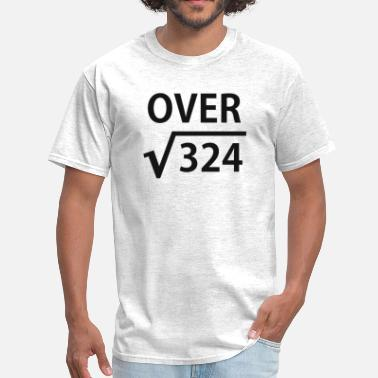 Over 18 I'm Over 18 Square Root - Men's T-Shirt