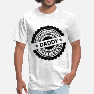 The Man The Myth The Daddy Daddy the man the myth the legend - Men's T-Shirt