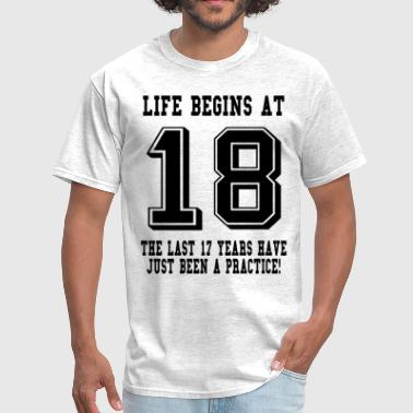 Life Begins At 18.....18th Birthday - Men's T-Shirt