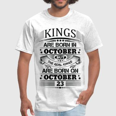 Real Kings Are Born On October 23 - Men's T-Shirt