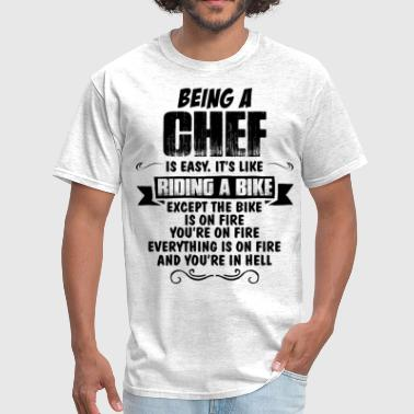 Being A Chef.... - Men's T-Shirt