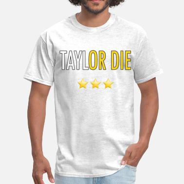 Taylor Gang Or Die Taylor or Die - Men's T-Shirt