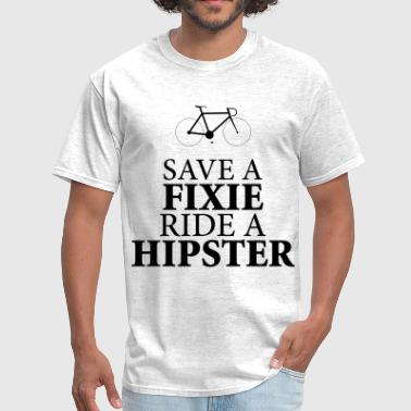 Fixie Gear Save a Fixie Ride a Hipster - Men's T-Shirt