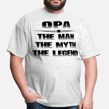 Opa The Man The Myth The Legend OPA THE MAN THE MYTH THE LEGEND - Men's T-Shirt