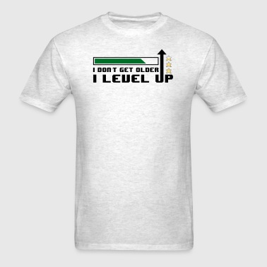 I Don't Get Older I Level Up Gaming Gamer - Men's T-Shirt