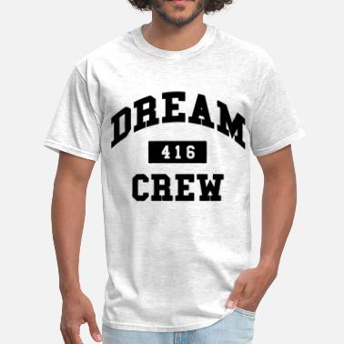 Dream 416 Crew Dream Crew 416 - Men's T-Shirt