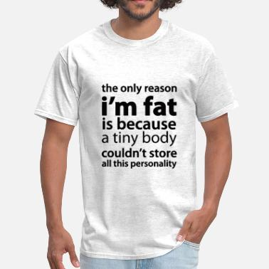Joke Funny fat satire - Men's T-Shirt