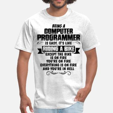 Being A Programmer Is Easy Being A Computer Programmer... - Men's T-Shirt