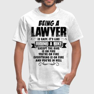 Being A Lawyer... - Men's T-Shirt