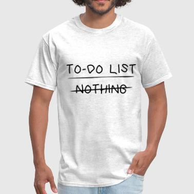 To-do List - Nothing - Men's T-Shirt