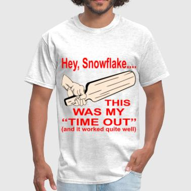 Sissy Hey Snowflake This Paddle Was My Time Out  © - Men's T-Shirt