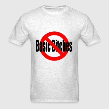 No Basic Bitches - Men's T-Shirt