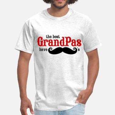 Mustache Grandpa Best Grandpas Have Mustaches - Men's T-Shirt
