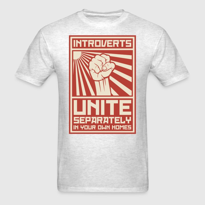 Introverts Unite Separately In Your Own Homes - Men's T-Shirt