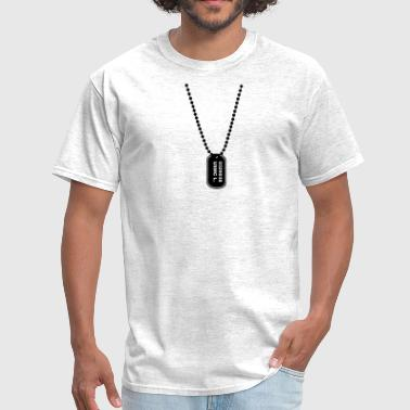 Dog Tag Chain dog tag army - Men's T-Shirt