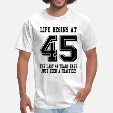 45th Birthday Life Begins At 45