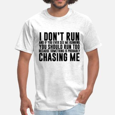 I Dont Run I don't run funny quote - Men's T-Shirt
