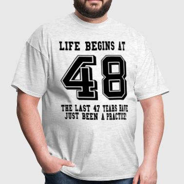 Life Begins At 48... 48th Birthday - Men's T-Shirt