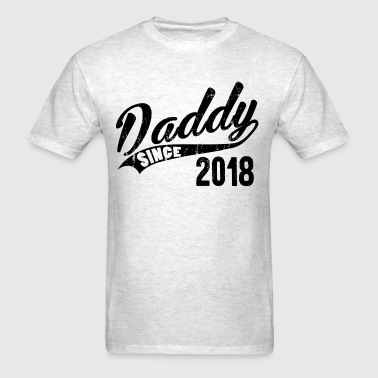 Daddy Since 2018 - Men's T-Shirt