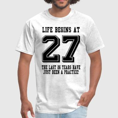 Life Begins At 27... 27th Birthday - Men's T-Shirt