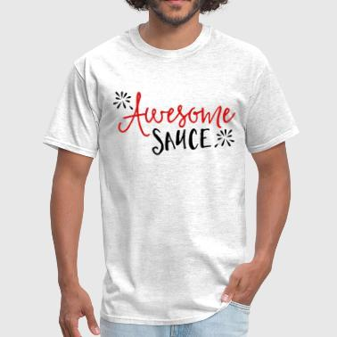 Awesome Sauce Awesome Sauce  - Men's T-Shirt