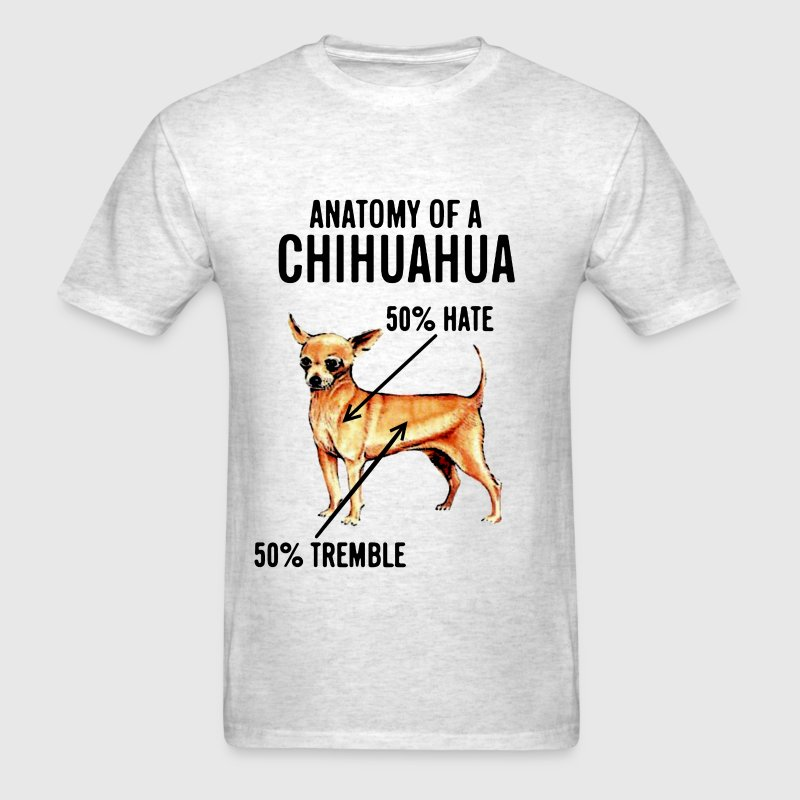 Anatomy of a Chihuahua 50% Hate 50% Tremble - Men's T-Shirt