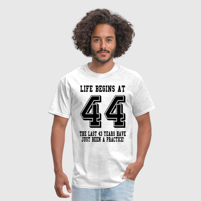 Life Begins At 44... 44th Birthday - Men's T-Shirt