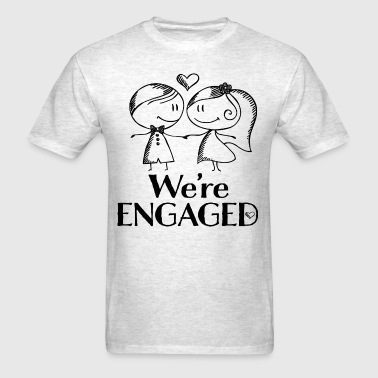 Engagement Announcement We're Engaged - Men's T-Shirt