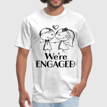 Wedding Announcement Engagement Announcement We're Engaged - Men's T-Shirt