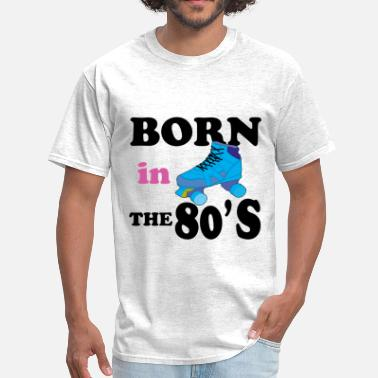 Born In 80s BORN IN THE 80'S - Men's T-Shirt