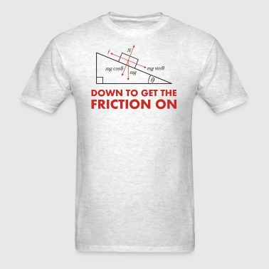 Down to Get the Friction On Physics Diagram - Men's T-Shirt