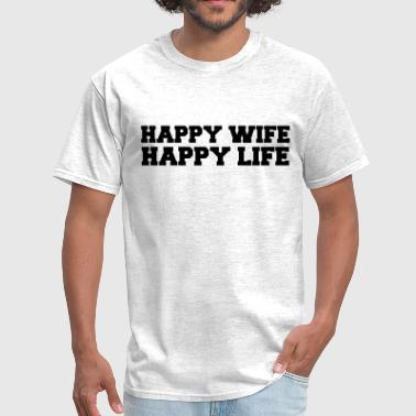Happy Wife - Happy Life - Men's T-Shirt