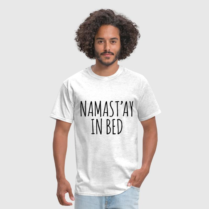 Namastay In Bed - Men's T-Shirt