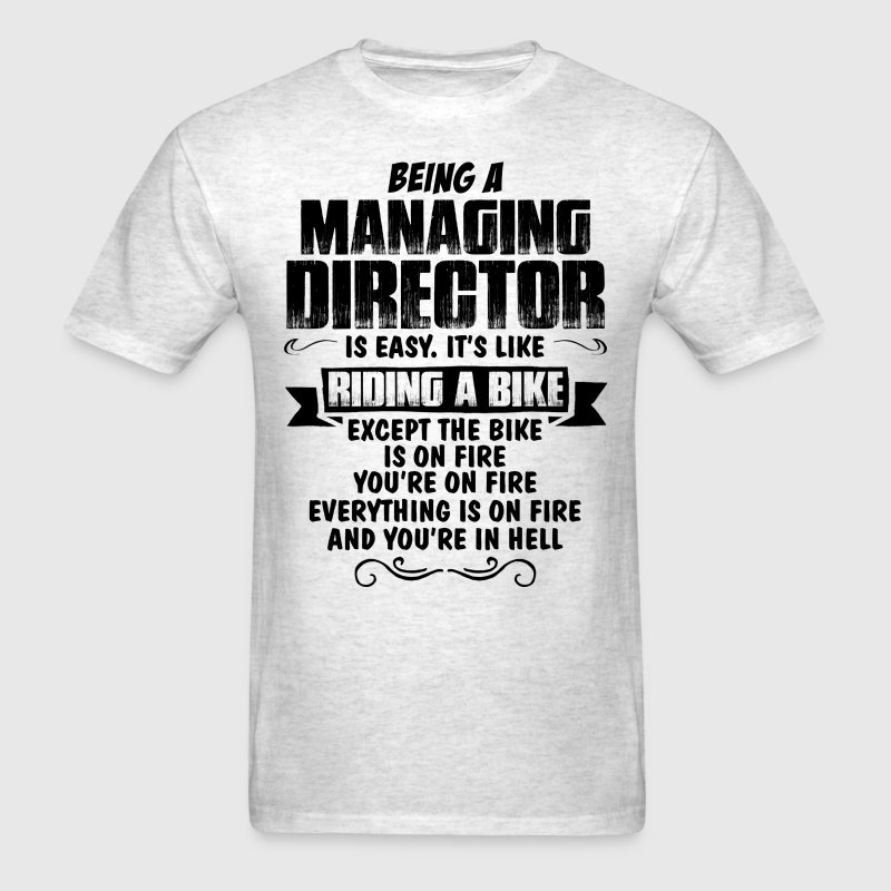 Being A Managing Director... - Men's T-Shirt