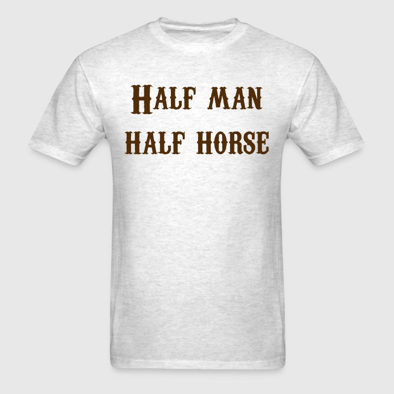 Half Man, Half Horse - Men's T-Shirt