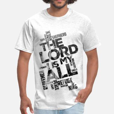 Lord Is My Shepherd Lord is my All _city - Men's T-Shirt