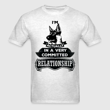 I Am German Shepherd Actually In A Very Commited  - Men's T-Shirt