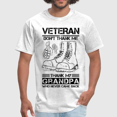 Veteran Don't Thank Me Thank My Grandpa Who Never - Men's T-Shirt