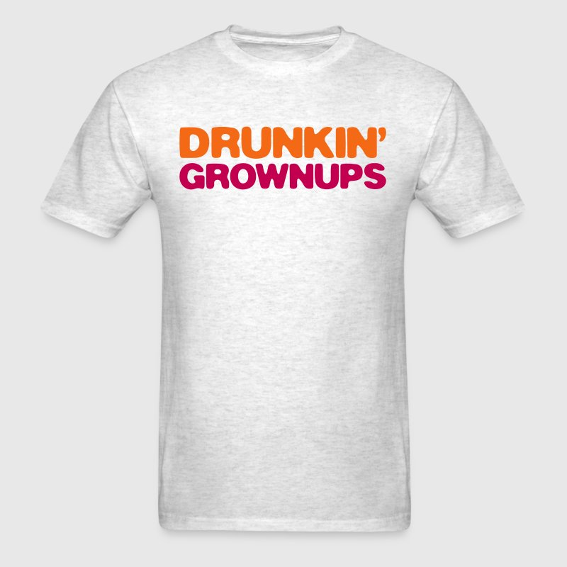 drunkin grownups - Men's T-Shirt