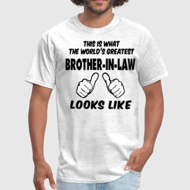 This Is What The World's Greatest Brother-in-Law - Men's T-Shirt