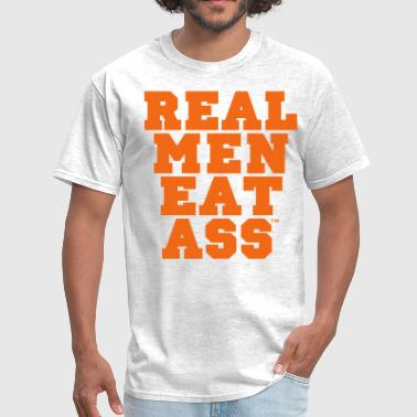 Fuck Me Fun REAL MEN EAT ASS - Men's T-Shirt