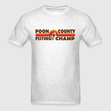 Poon County Fisting Champ - Men's T-Shirt