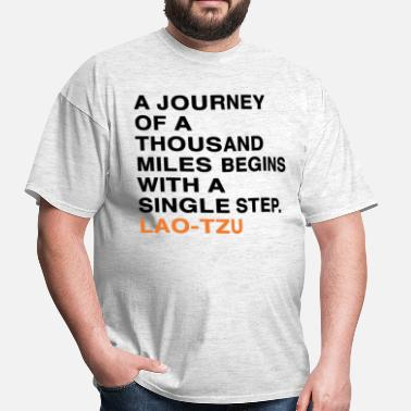 Taoism A JOURNEY OF A THOUSAND MILES BEGINS WITH A SINGLE STEP. LAO-TZU - Men's T-Shirt